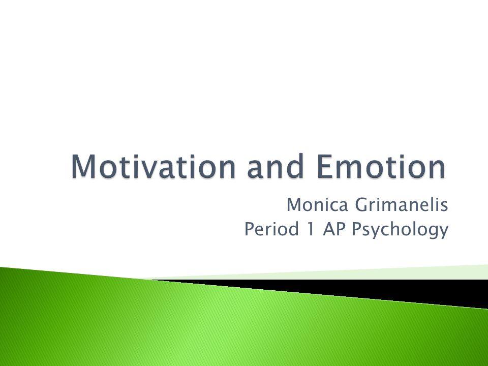 Monica Grimanelis Period 1 AP Psychology   Primary drives