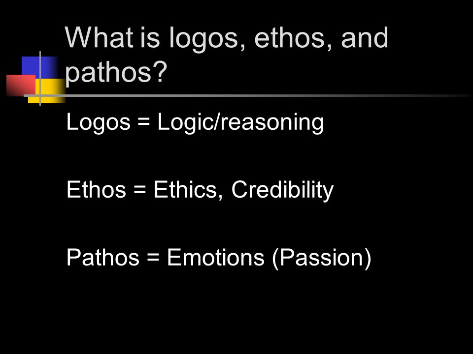 What is logos, ethos, and pathos.
