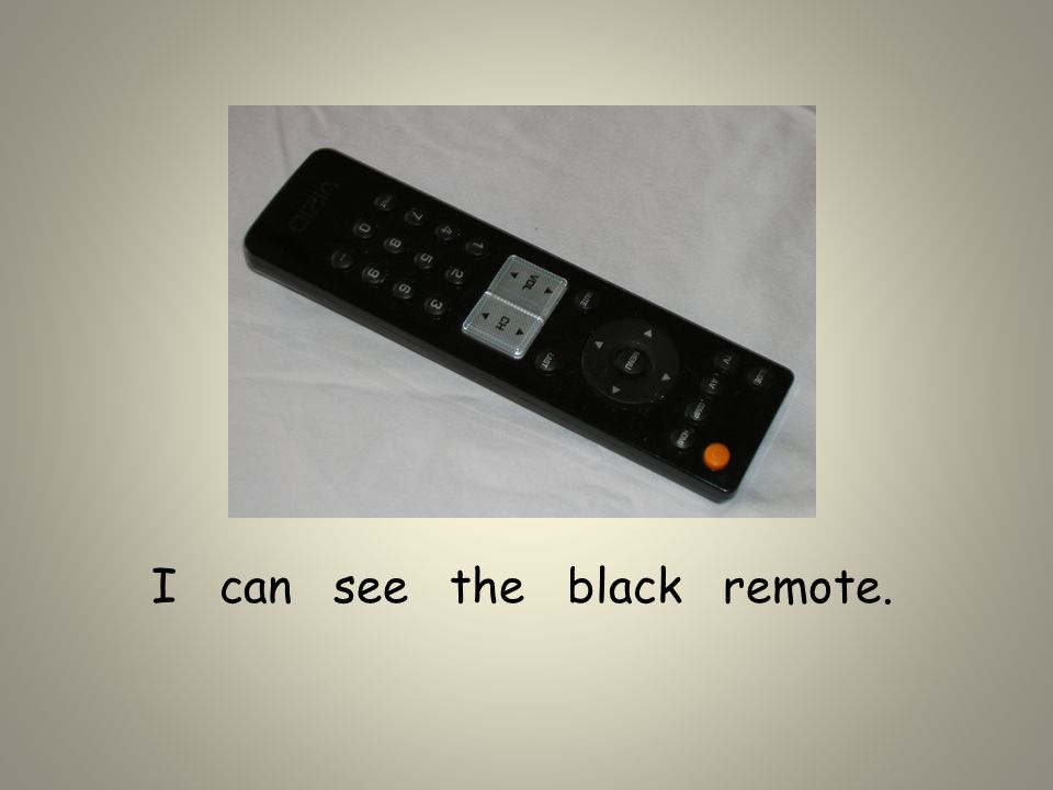 I can see the black remote.
