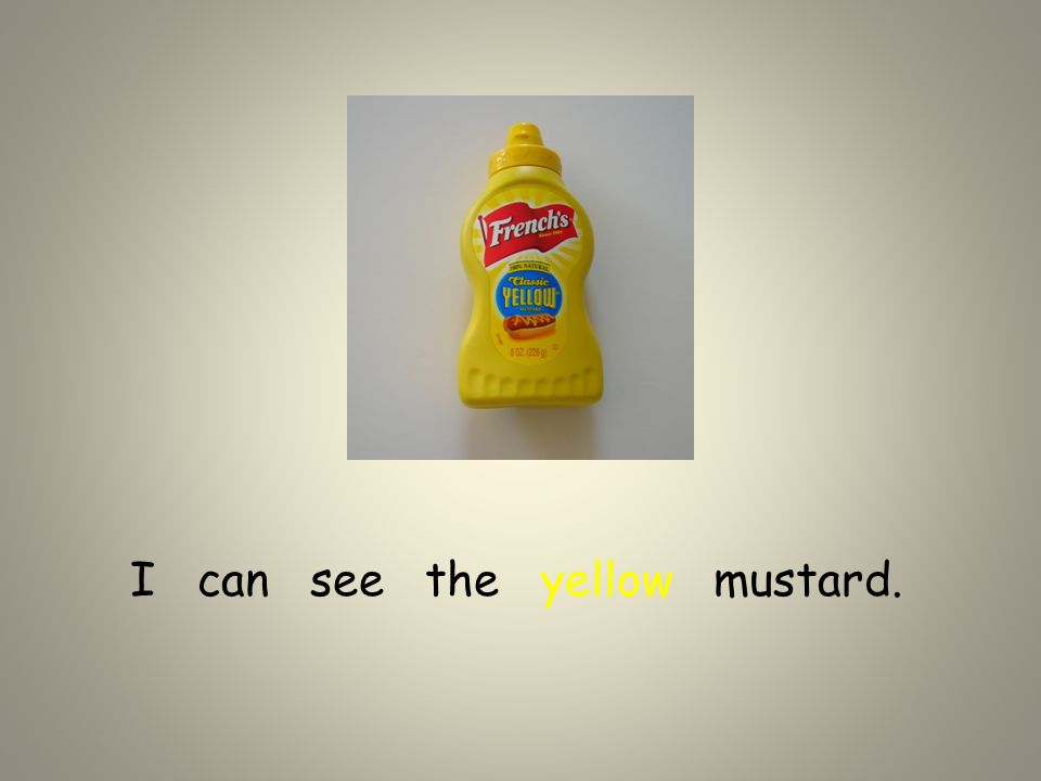 I can see the yellow mustard.