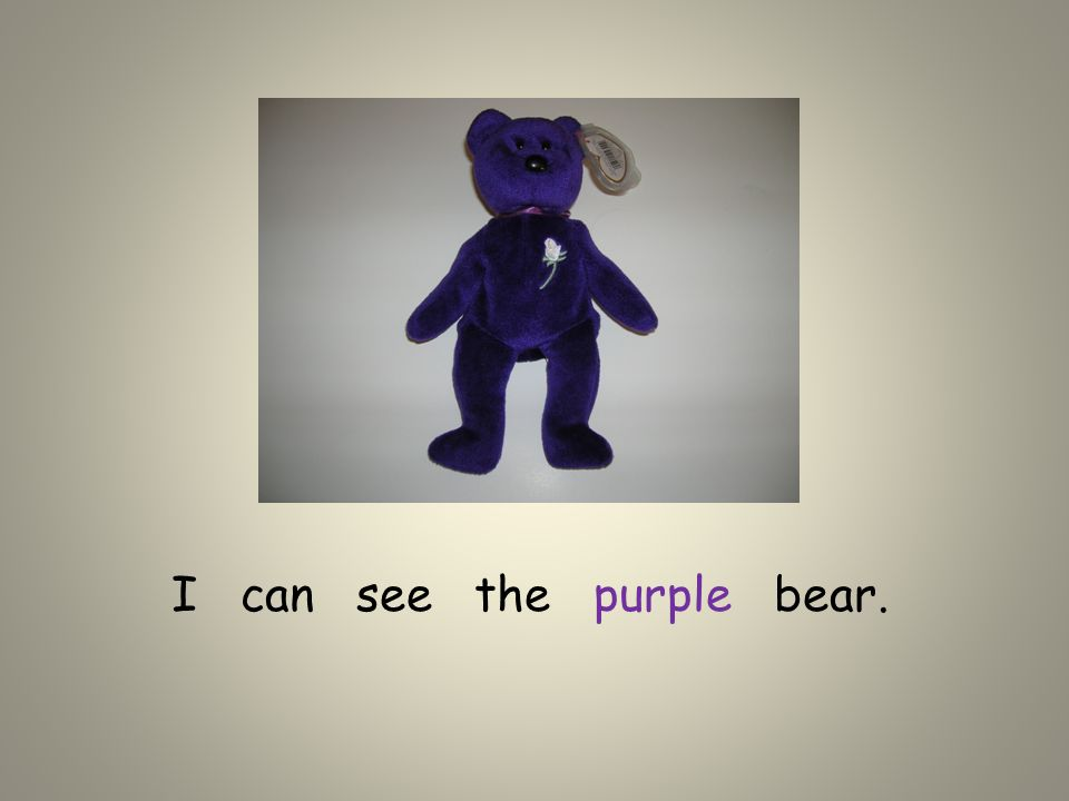 I can see the purple bear.