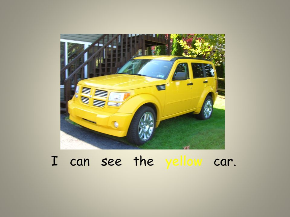 I can see the yellow car.