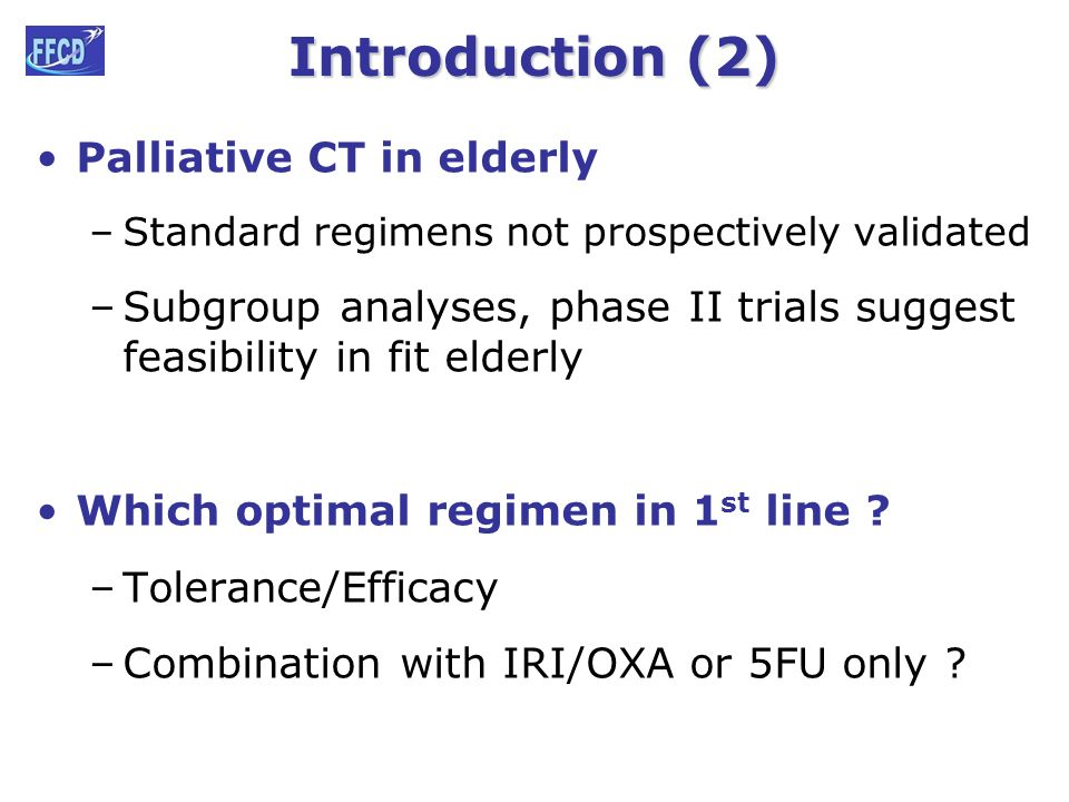 Phase Iii Trial Of Chemotherapy With Or Without Irinotecan In The Front Line Treatment Of Metastatic Colorectal Cancer In Elderly Patients Ffcd Ppt Download