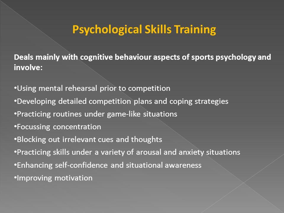 KEY KNOWLEDGEKEY SKILLS  Psychological practices used to