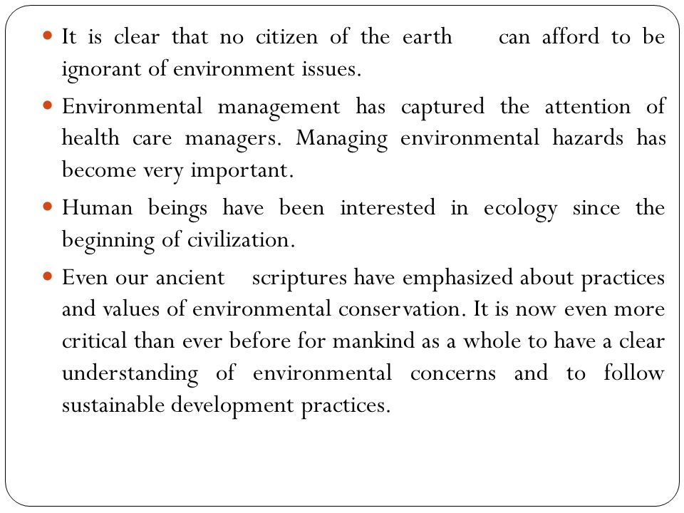 It is clear that no citizen of the earth can afford to be ignorant of environment issues.