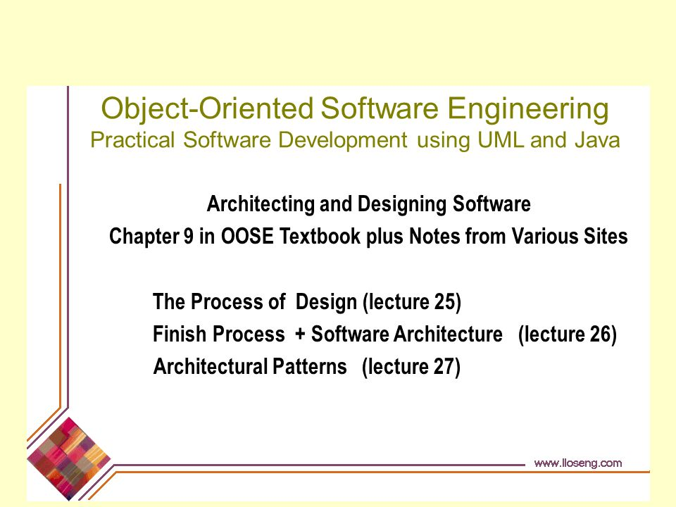 Object Oriented Software Engineering Practical Software Development Using Uml And Java Architecting And Designing Software Chapter 9 In Oose Textbook Plus Ppt Download