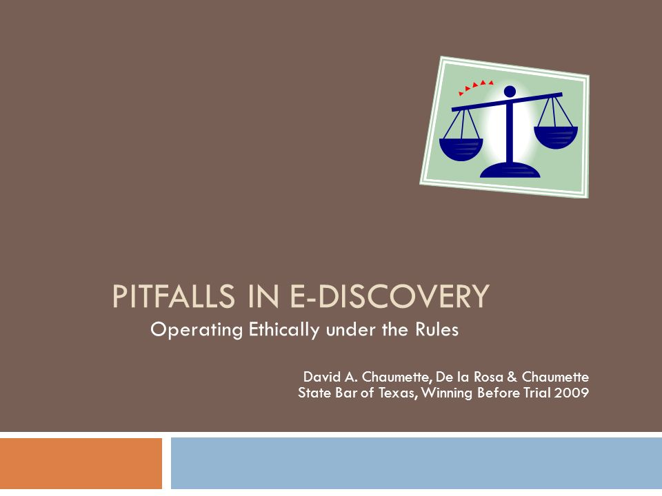 pitfalls in e discovery operating ethically under the rules david a