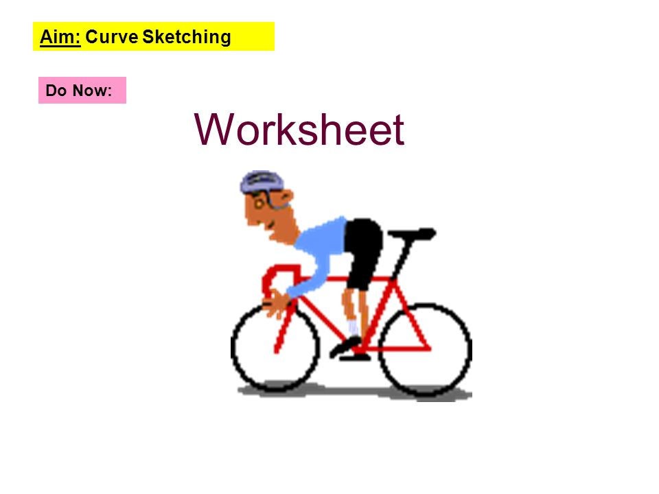 Aim Curve Sketching Do Now Worksheet Aim Curve Sketching Ppt