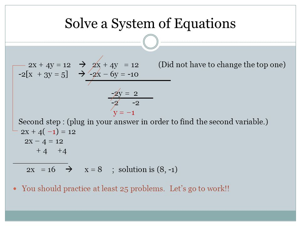 Solve by using the ELIMINATION method The goal is to eliminate one ...