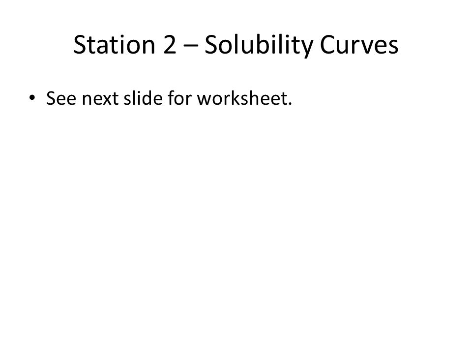 Solution Chemistry Test Review Work Stations Station 1 Solubility. 4 Station 2 Solubility Curves See Next Slide For Worksheet. Worksheet. Solubility Worksheet 2 At Mspartners.co