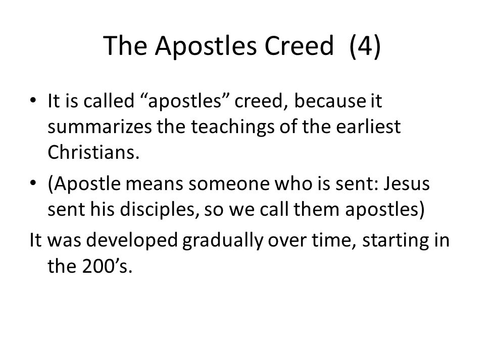 CREED DETAILS  The Apostles Creed (1) It is the shortest