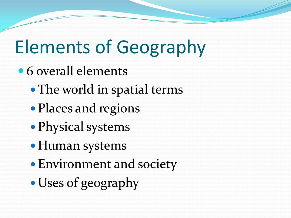 Chapter 1 lesson 2 a geographic perspective geographers focus on 4 elements of geography 6 overall elements the world in spatial terms places and regions physical systems human systems environment and society uses of publicscrutiny Choice Image