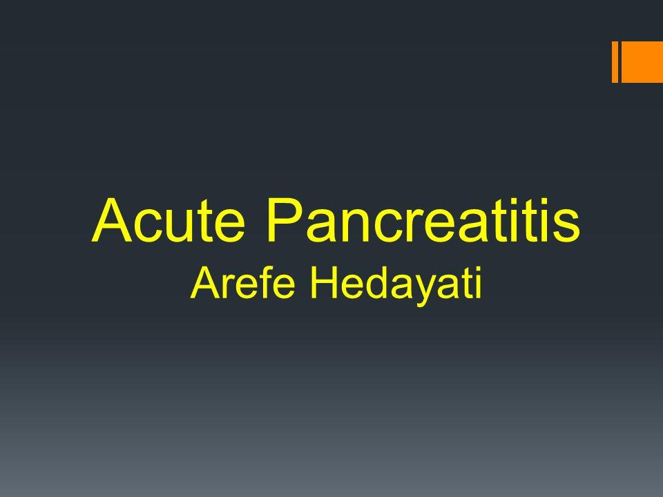Acute Pancreatitis Arefe Hedayati. Normal Anatomy & Physiology ...