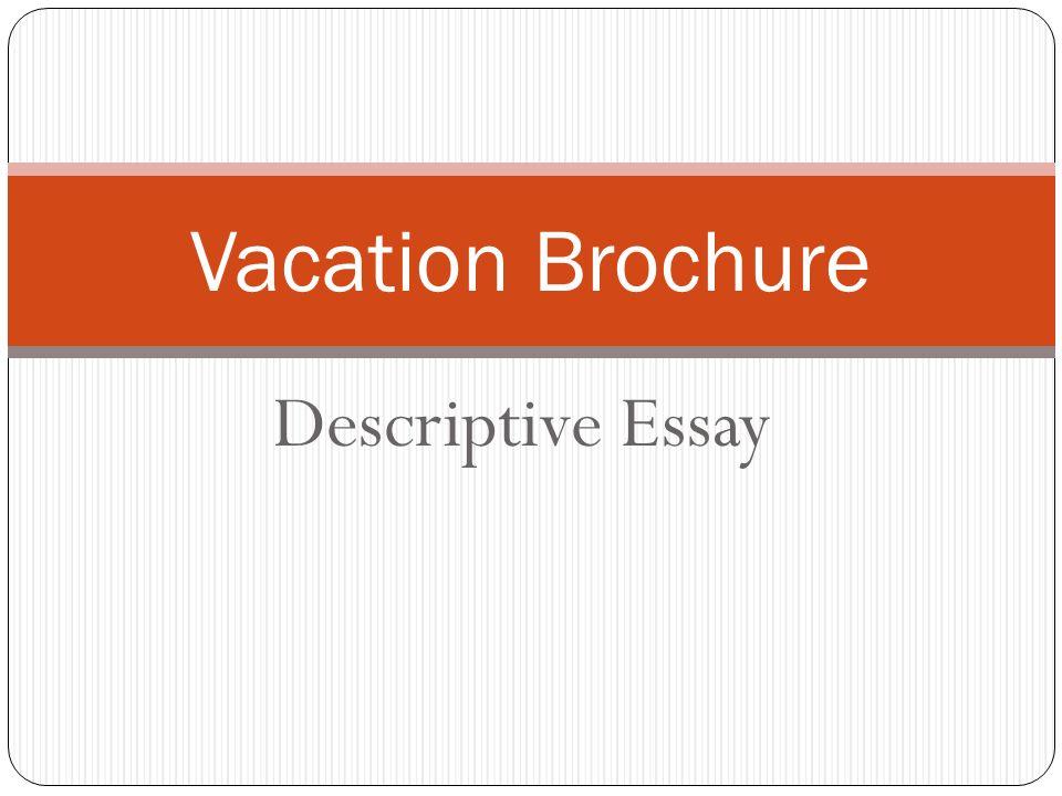 descriptive essay about a vacation