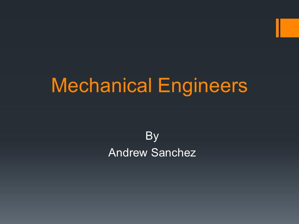 Mechanical Engineers By Andrew Sanchez Skills Needed Complex