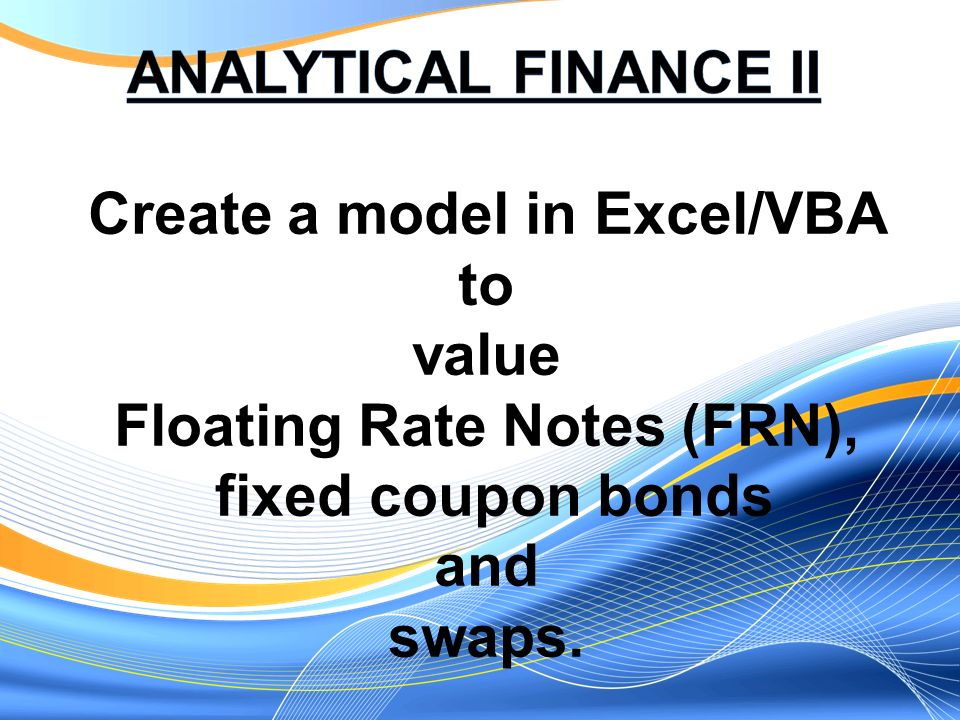 Create a model in Excel/VBA to value Floating Rate Notes