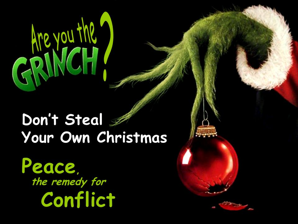 don t steal your own christmas peace conflict the remedy for ppt