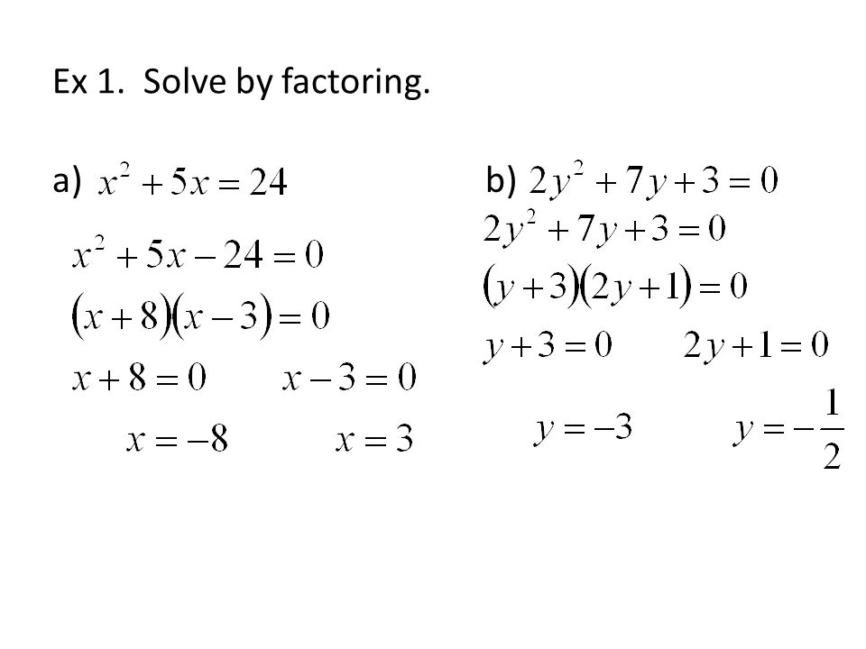 Ex 1. Solve by factoring. a)b)