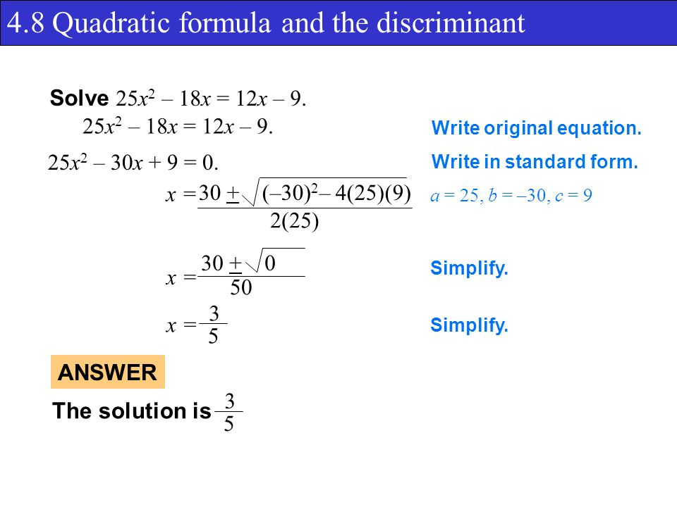4.8 Quadratic formula and the discriminant Solve 25x 2 – 18x = 12x – 9.