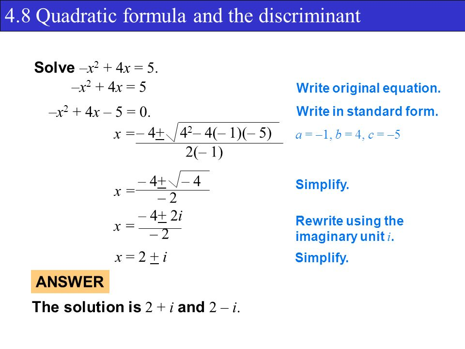 4.8 Quadratic formula and the discriminant Solve –x 2 + 4x = 5.