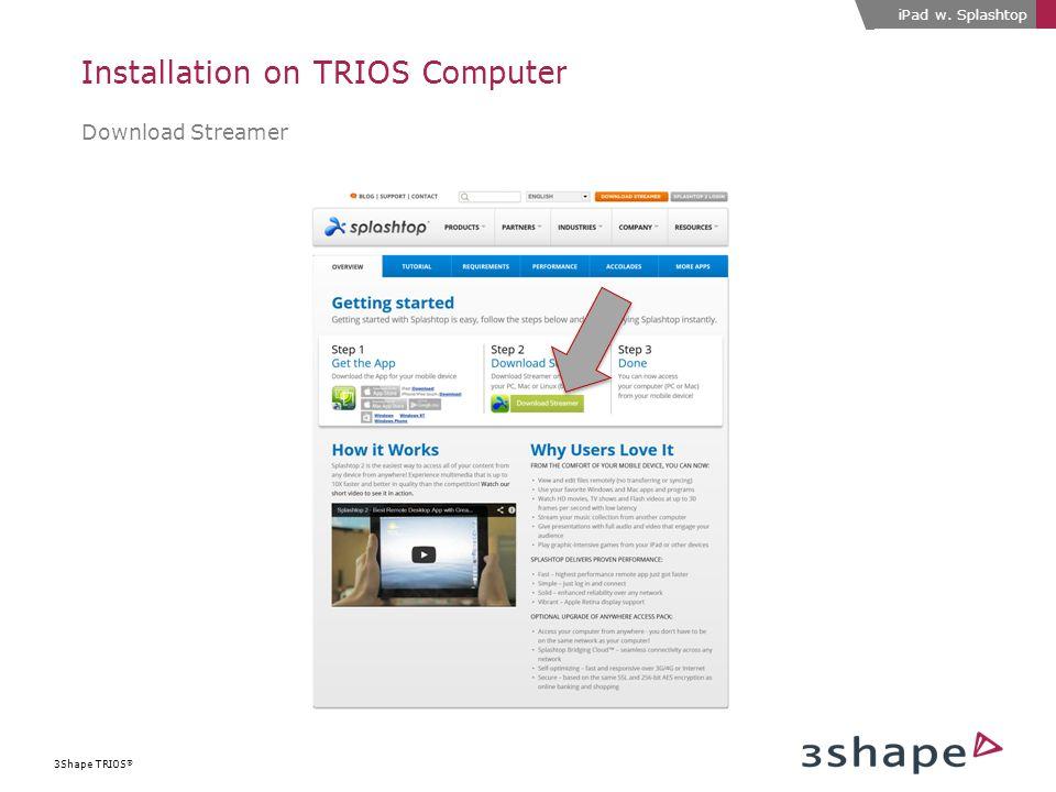 IPad Remote Control w  Splashtop 2 3Shape TRIOS ®  - ppt