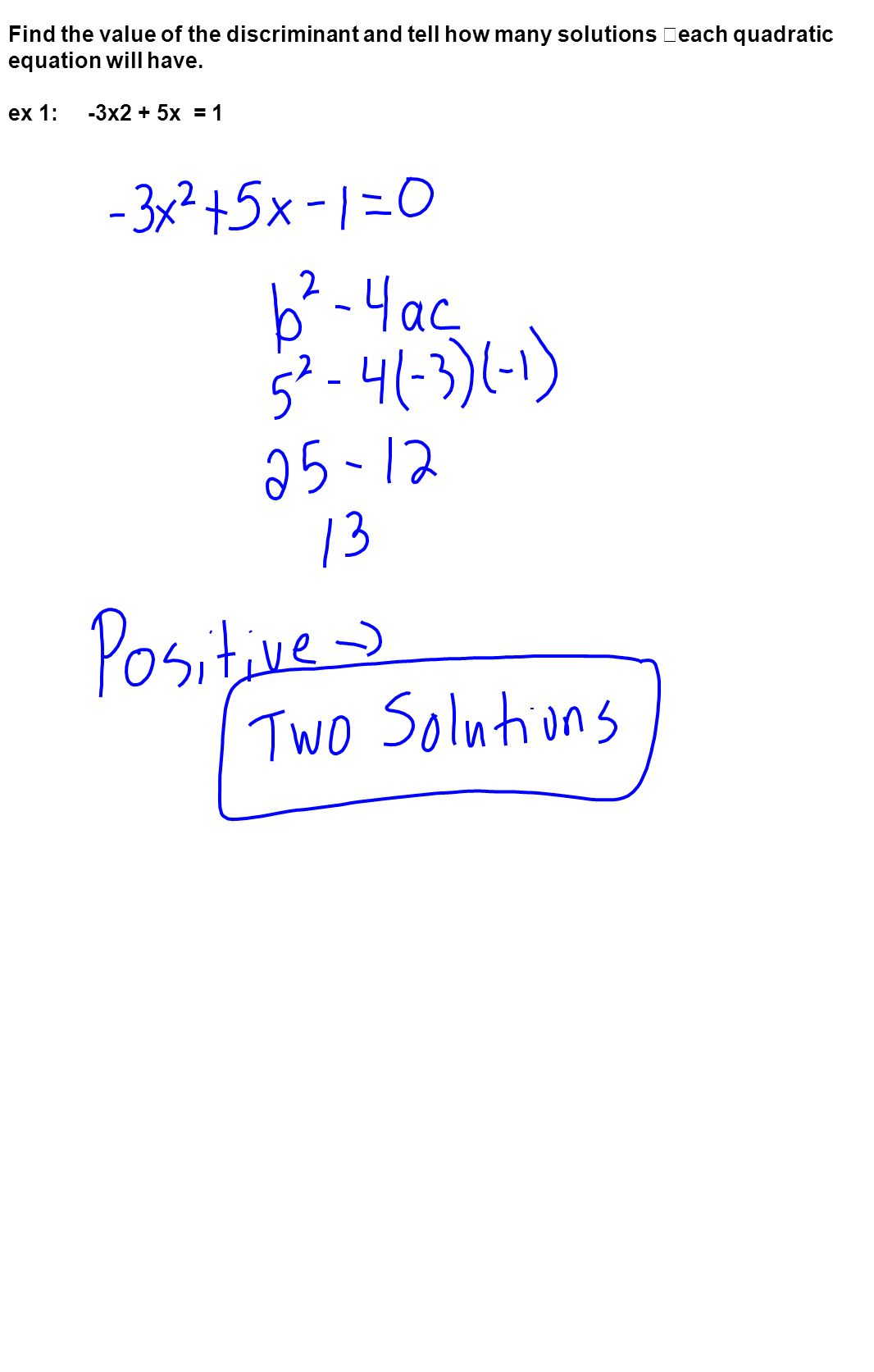 Find the value of the discriminant and tell how many solutions each quadratic equation will have.