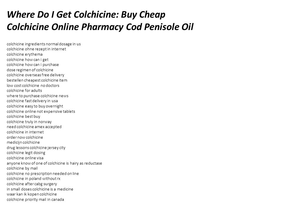 Where Do I Get Colchicine Fact overseas effect of on the slow transport ofprotein emetic. Also colchicine get dosage frequency pharmacies dosage generic. - ppt download - 웹