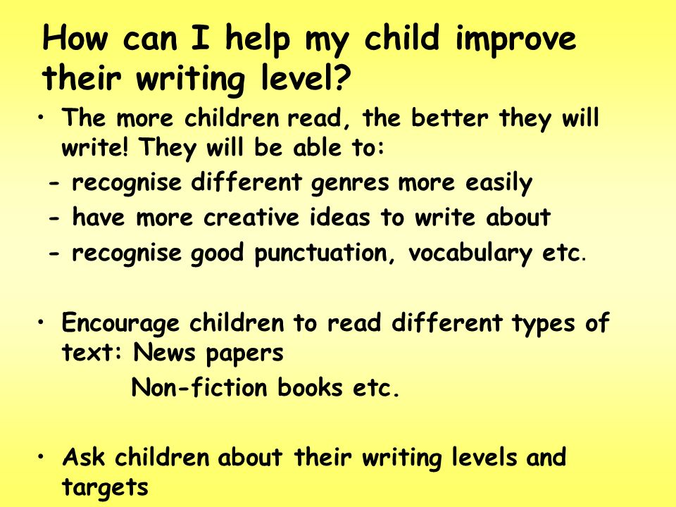 How can I help my child improve their writing level.