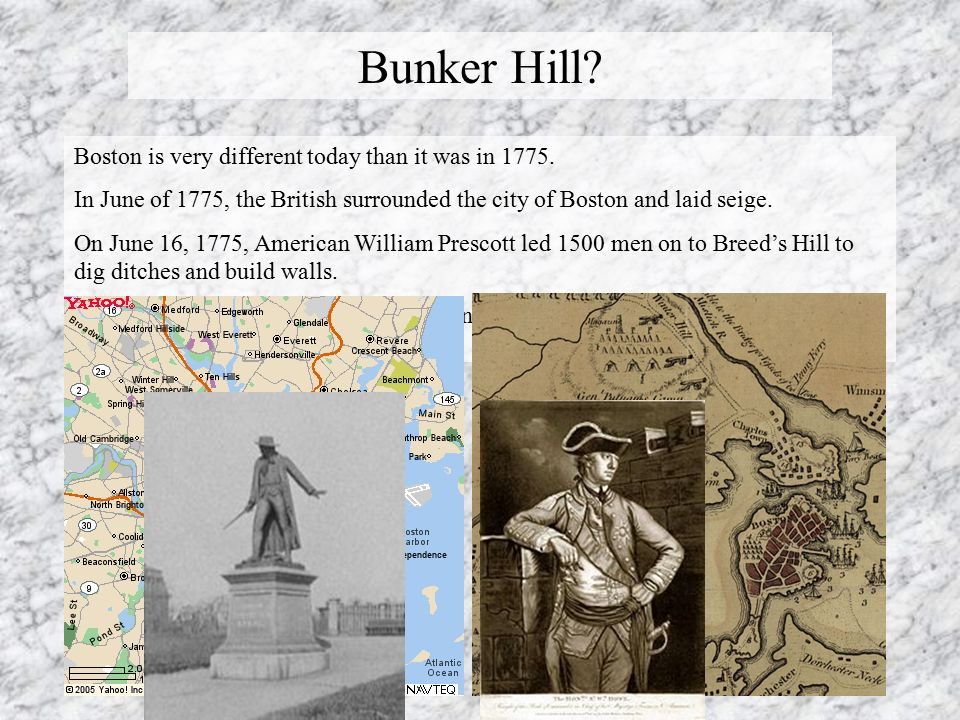 Bunker Hill. Boston is very different today than it was in