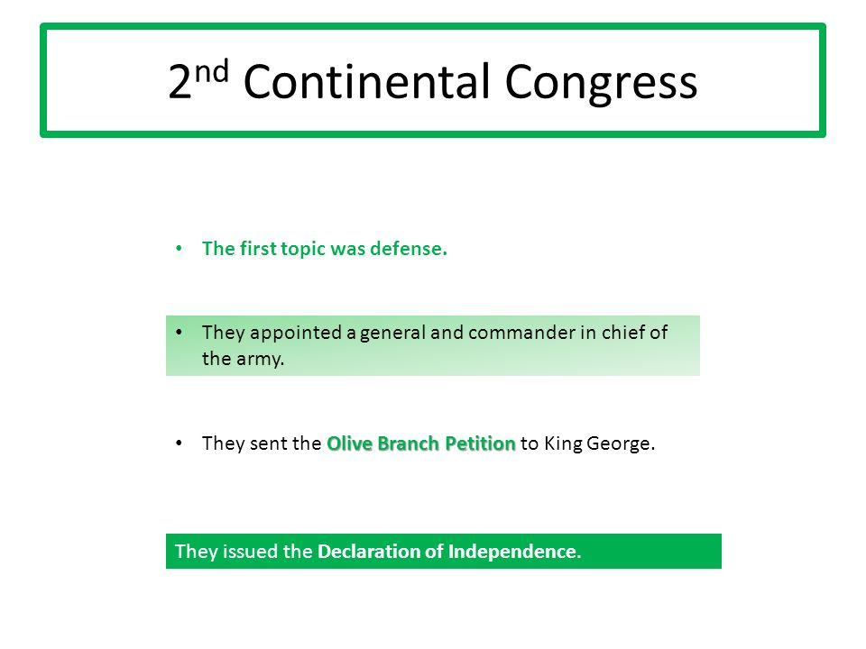 2 nd Continental Congress The first topic was defense.