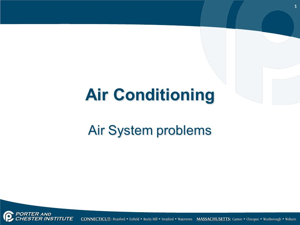 1 Air Conditioning Air System problems  2 The primary problem that