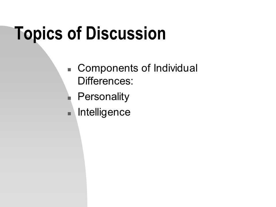 3 Topics Of Discussion N Components Individual Differences Personality Intelligence