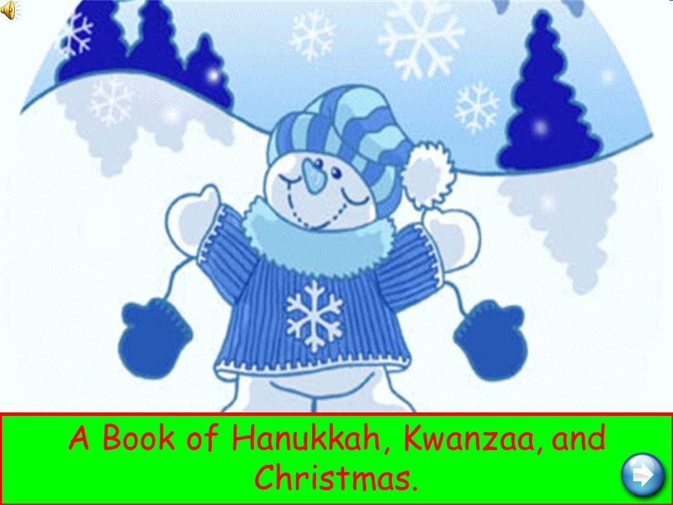 Christmas Hanukkah Kwanzaa And Other Holidays.A Book Of Hanukkah Kwanzaa And Christmas We Are All Very