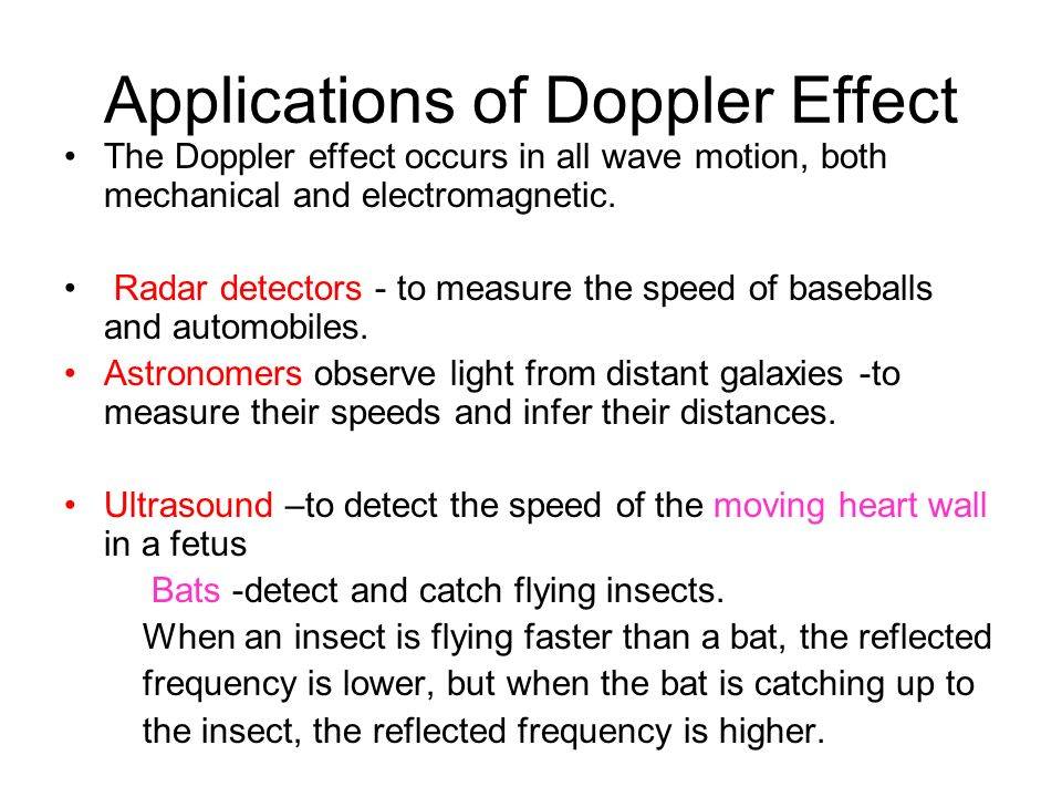 Applications of Doppler Effect The Doppler effect occurs in all wave motion, both mechanical and electromagnetic.