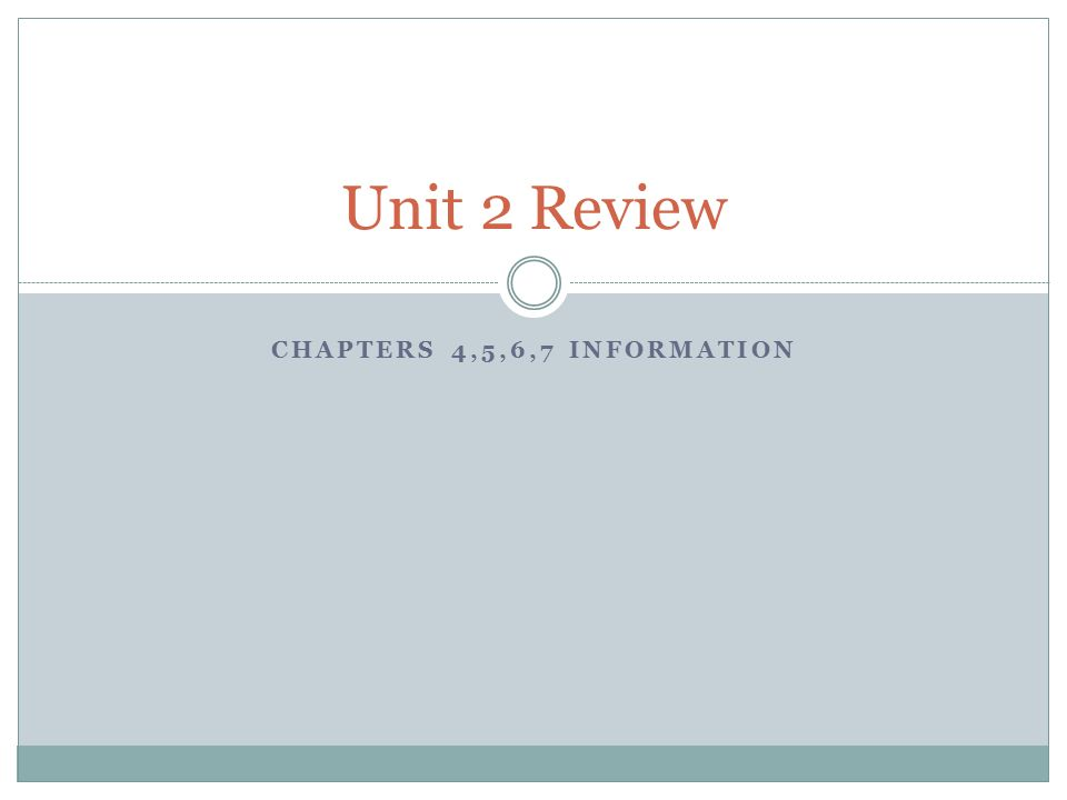 CHAPTERS 4,5,6,7 INFORMATION Unit 2 Review. Chapter 4 Civil ...