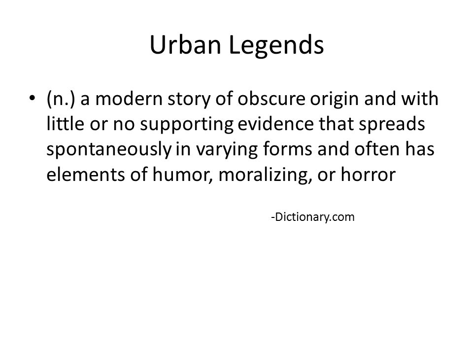 Urban Legends Do Now What Is An Urban Legend Can You Think Of Any