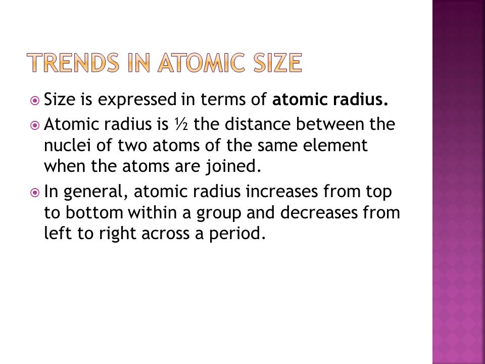  Size is expressed in terms of atomic radius.