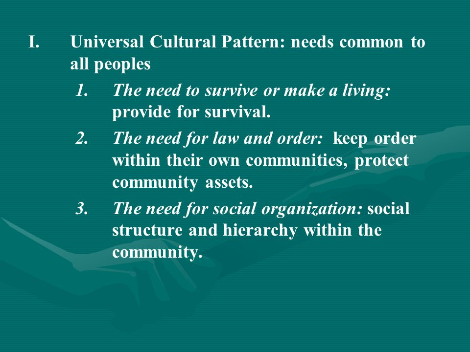 introduction to world history i universal cultural pattern needs