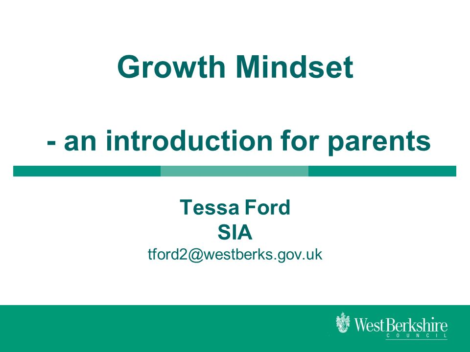 Growth Mindset - an introduction for parents Tessa Ford SIA