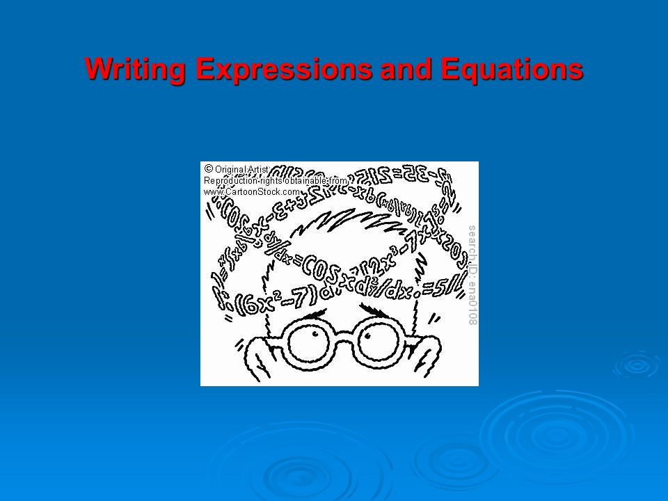 Writing Expressions and Equations. Key Vocabulary Expression – a ...