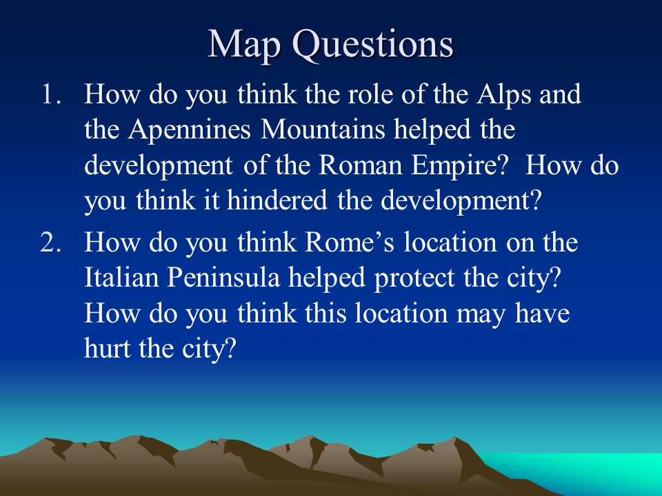 Map Questions 1.How do you think the role of the Alps and the ...
