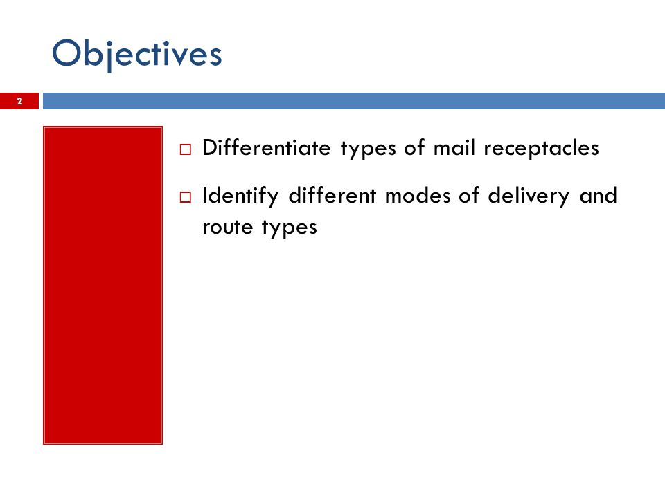 Module 10 Delivery Types And Mail Receptacles Objectives