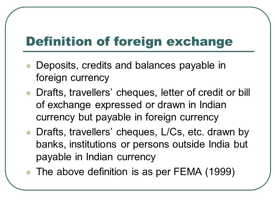 Definition Of Foreign Exchange Deposits Credits And Balances Payable In Currency Drafts Travellers