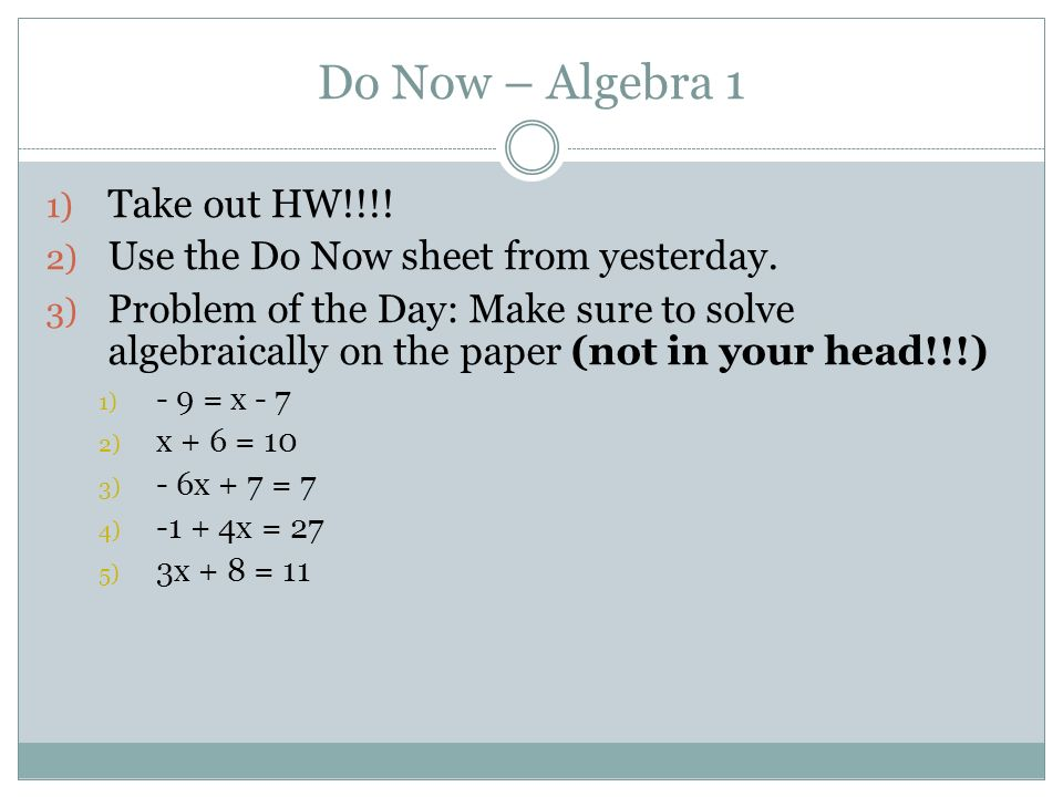 Do Now – Algebra 1 1) Take out HW!!!! 2) Use the Do Now sheet from ...