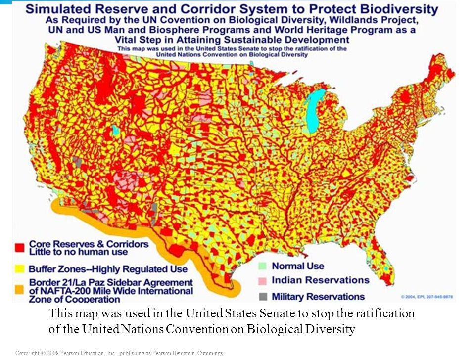 Copyright © 2008 Pearson Education, Inc., publishing as Pearson Benjamin Cummings This map was used in the United States Senate to stop the ratification of the United Nations Convention on Biological Diversity