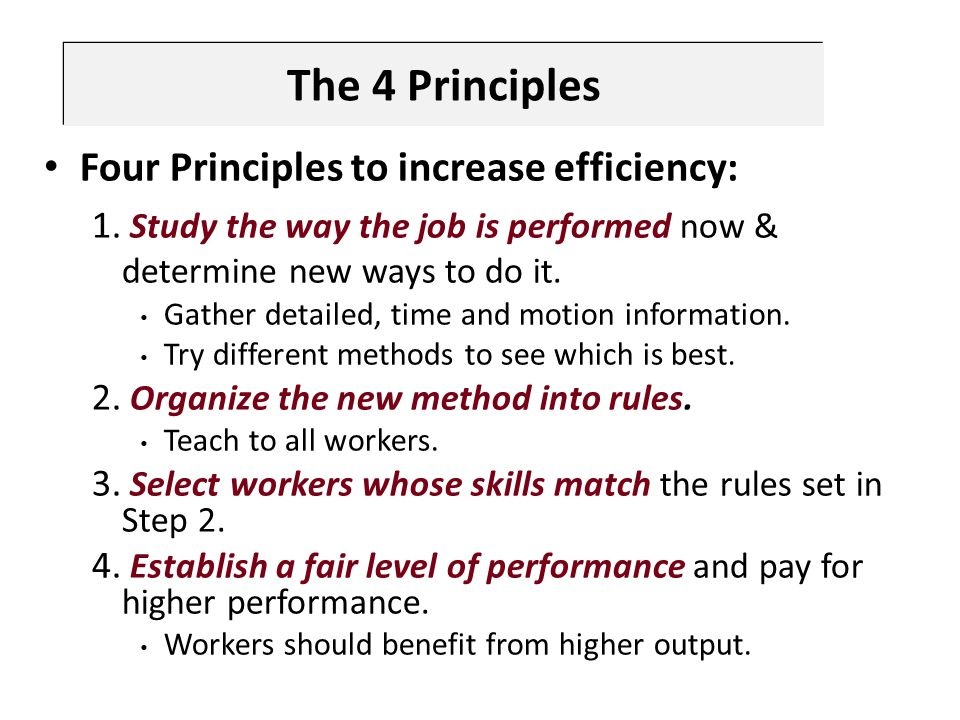 The 4 Principles Four Principles to increase efficiency: 1.