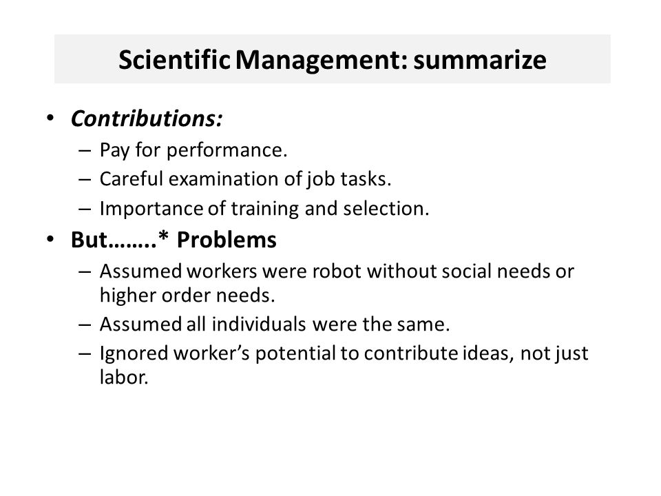 Scientific Management: summarize Contributions: – Pay for performance.