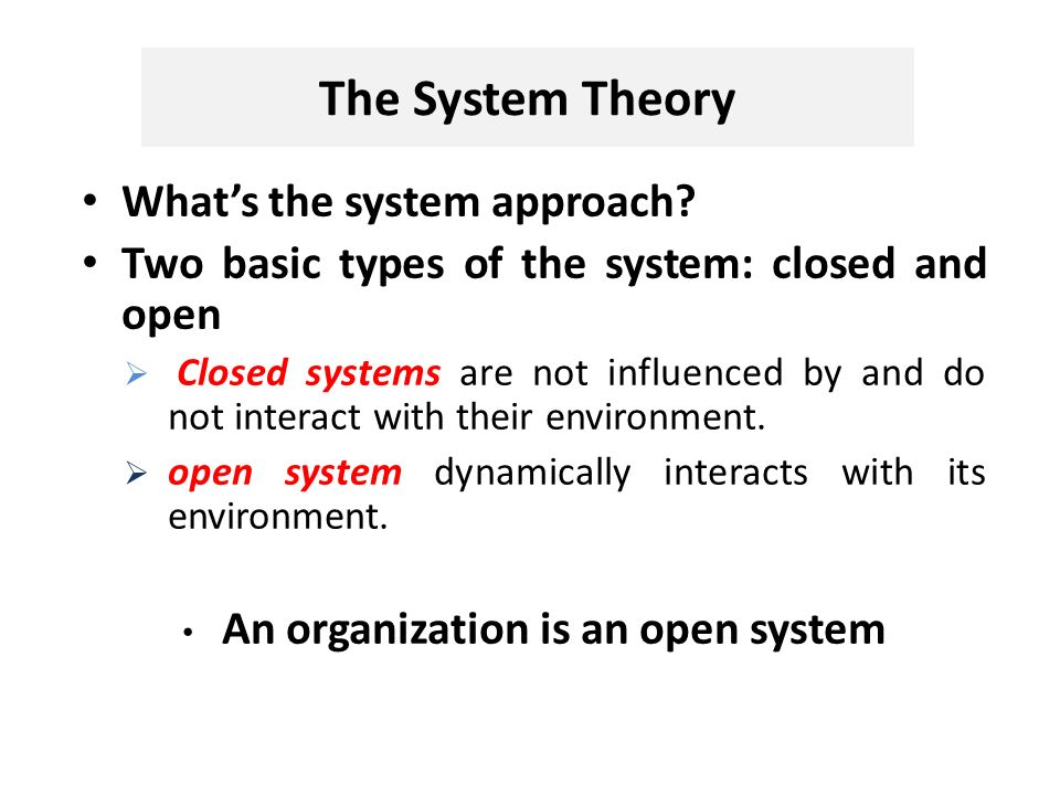 The System Theory What's the system approach.