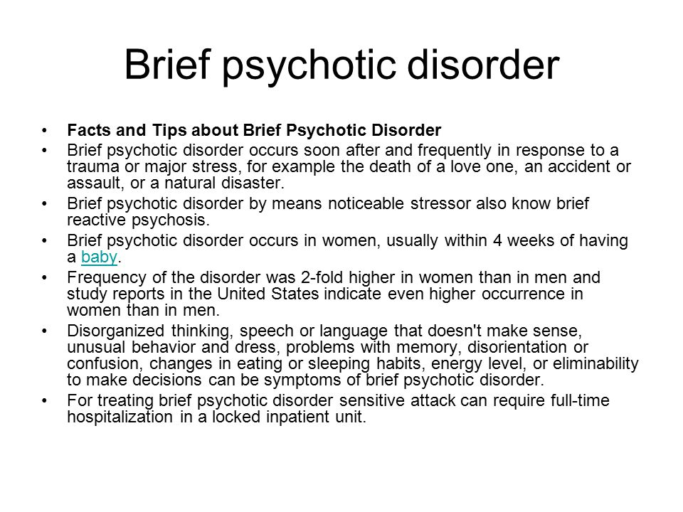 Brief Psychotic Disorder Period Of Psychosis Whose Duration Is