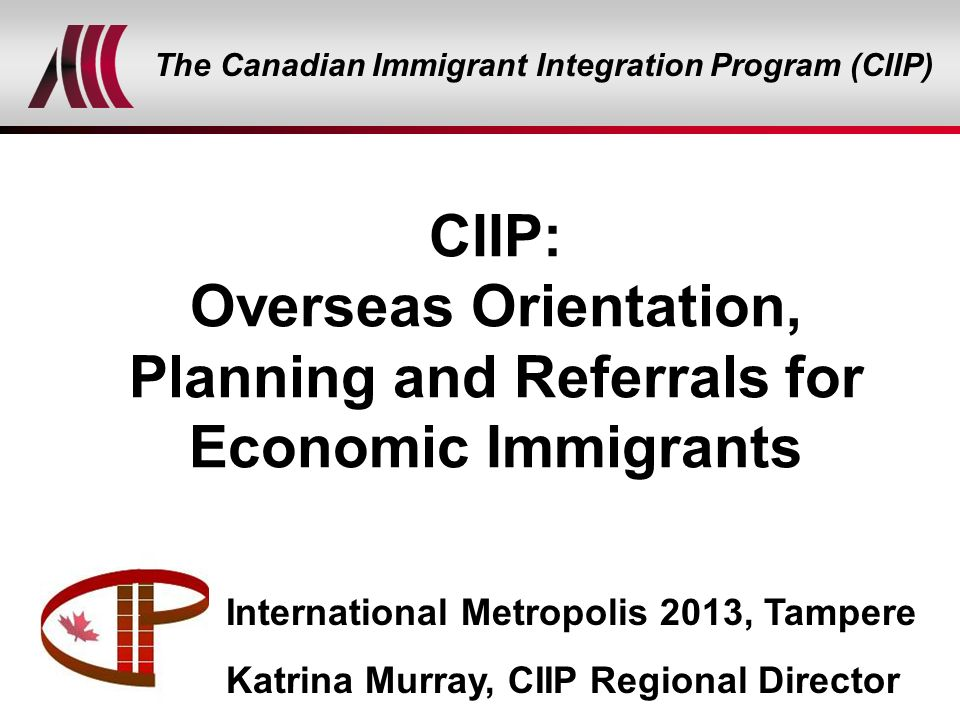 CIIP: Overseas Orientation, Planning and Referrals for Economic ...
